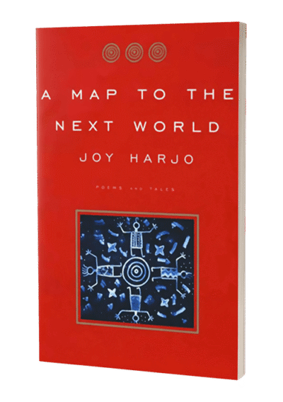 A Map to the Next World by Joy Harjo