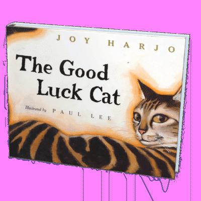 The Good Luck Cat by Joy Harjo